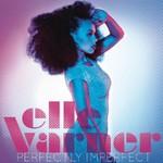 Elle Varner, Perfectly Imperfect