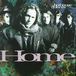 Hothouse Flowers, Home