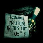 LostAlone, I'm a UFO in This City