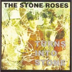 The Stone Roses, Turns Into Stone