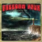 Freedom Hawk, Holding On