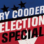 Ry Cooder, Election Special mp3