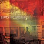 Dispatch, Circles Around The Sun