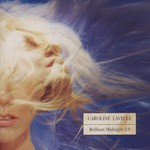 Caroline Lavelle, Brilliant Midnight 2.0
