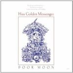 Hiss Golden Messenger, Poor Moon