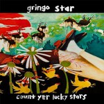 Gringo Star, Count Yer Lucky Stars