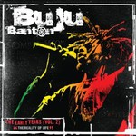 "Buju Banton, The Early Years (Vol. 2) ""The Reality Of Life"""