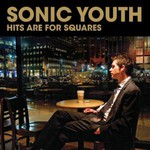 Sonic Youth, Hits Are For Squares