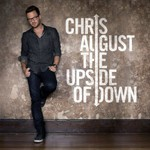 Chris August, The Upside of Down