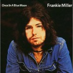 Frankie Miller, Once In A Blue Moon
