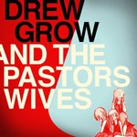 Drew Grow And The Pastors Wives, Drew Grow And The Pastors Wives