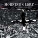 Morning Glory, Poets Were My Heroes