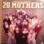 Julian Cope, 20 Mothers
