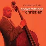 Christian McBride, Conversations with Christian