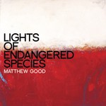 Matthew Good, Lights of Endangered Species