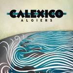 Calexico, Algiers