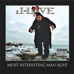 J-Love, Most Interesting Man Alive