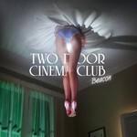 Two Door Cinema Club, Beacon (Deluxe Edition)