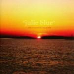 Joe Purdy, Julie Blue