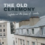 The Old Ceremony, Fairytales And Other Forms Of Suicide