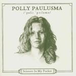 Polly Paulusma, Scissors in My Pocket