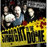 Pro-Pain, Straight To The Dome