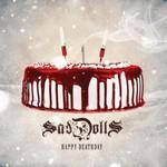 SadDolls, Happy Deathday