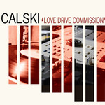 Calski, Love Drive Commission