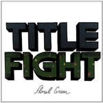 Title Fight, Floral Green