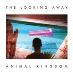 Animal Kingdom, The Looking Away