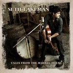 Seth Lakeman, Tales From the Barrel House