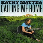 Kathy Mattea, Calling Me Home