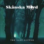 Skanska Mord, The Last Supper