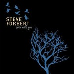 Steve Forbert, Over with You