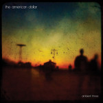 The American Dollar, Ambient Three