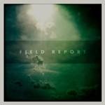 Field Report, Field Report