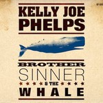 Kelly Joe Phelps, Brother Sinner & the Whale