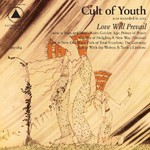 Cult of Youth, Love Will Prevail