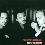 Fun Lovin' Criminals, 100% Colombian