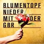 Blumentopf, Nieder Mit Der GBR (Deluxe Edition)