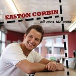 Easton Corbin, All Over the Road