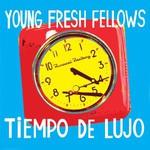 The Young Fresh Fellows, Tiempo De Lujo