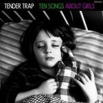Tender Trap, Ten Songs About Girls
