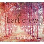 Bart Crow, Dandelion