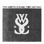 While She Sleeps, The North Stands for Nothing