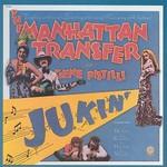 The Manhattan Transfer, Jukin' (With Gene Pistilli)
