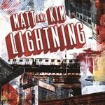 Matt & Kim, Lightning