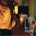 Linda Perry, In Flight