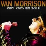 Van Morrison, Born To Sing: No Plan B mp3