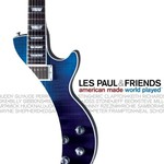Les Paul & Friends, American Made World Played
